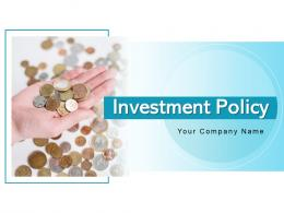Investment Policy Regulatory Investment Documents Requirements Processes Decision Making Evaluation
