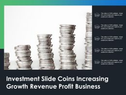 Investment Slide Coins Increasing Growth Revenue Profit Business