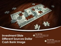 Investment Slide Different Sources Dollar Cash Bank Image