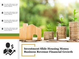 Investment Slide Housing Money Business Revenue Financial Growth