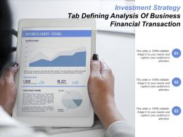 Investment Strategy Tab Defining Analysis Of Business Financial Transaction