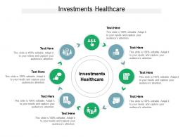 Investments Healthcare Ppt Powerpoint Presentation Infographics Samples Cpb