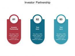 Investor Partnership Ppt Powerpoint Presentation Slides Ideas Cpb