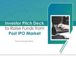 Investor Pitch Deck To Raise Funds From Post IPO Market Powerpoint Presentation Slides