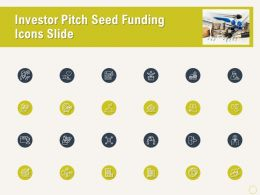 Investor Pitch Seed Funding Icons Slide Ppt Powerpoint Elements