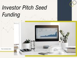 Investor Pitch Seed Funding Powerpoint Presentation Slides