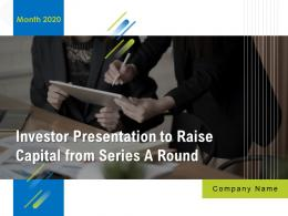 Investor Presentation To Raise Capital From Series A Round Powerpoint Presentation Slides