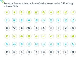 Investor Presentation To Raise Capital From Series C Funding Icons Slide Ppt Powerpoint Show