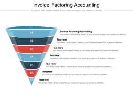 Invoice Factoring Accounting Ppt Powerpoint Presentation Show Ideas Cpb