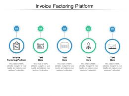 Invoice Factoring Platform Ppt Powerpoint Presentation Styles Clipart Cpb