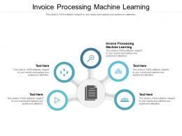 Invoice Processing Machine Learning Ppt Powerpoint Presentation Infographics Ideas Cpb