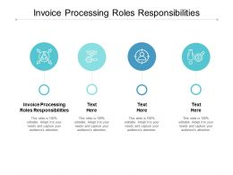 Invoice Processing Roles Responsibilities Ppt Powerpoint Presentation Slides Show Cpb