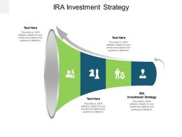 IRA Investment Strategy Ppt Powerpoint Presentation Outline Display Cpb