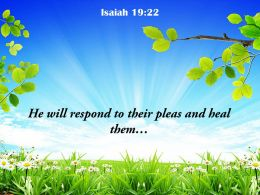 Isaiah 19 22 He Will Respond To Their Pleas Powerpoint Church Sermon