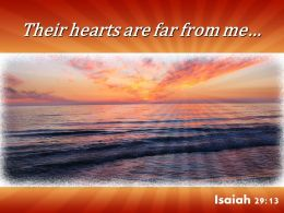 Isaiah 29 13 Their Hearts Are Far From Me Powerpoint Church Sermon
