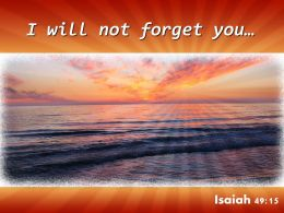 Isaiah 49 15 I Will Not Forget You Powerpoint Church Sermon