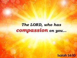Isaiah 54 10 The LORD Who Has Compassion Powerpoint Church Sermon