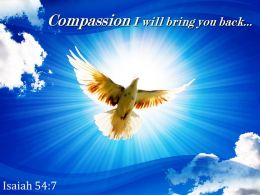 Isaiah 54 7 Compassion I Will Bring You Back Powerpoint Church Sermon