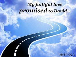 Isaiah 55 3 My Faithful Love Promised To David Powerpoint Church Sermon