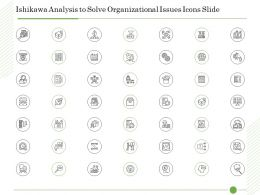 Ishikawa Analysis To Solve Organizational Issues Icons Slide Ppt Powerpoint Presentation Files