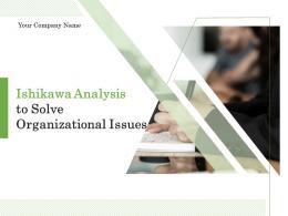 Ishikawa Analysis To Solve Organizational Issues Powerpoint Presentation Slides