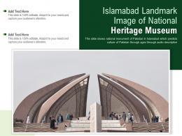 Islamabad Landmark Image Of National Heritage Museum Powerpoint Presentation PPT Template