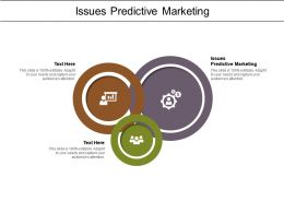 Issues Predictive Marketing Ppt Powerpoint Presentation Tips Cpb