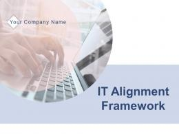 It Alignment Framework Powerpoint Presentation Slides