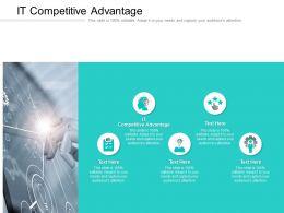 IT Competitive Advantage Ppt Powerpoint Presentation Show Professional Cpb