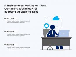 IT Engineer Icon Working On Cloud Computing Technology For Reducing Operational Risks