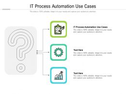 IT Process Automation Use Cases Ppt Powerpoint Presentation Gallery Deck
