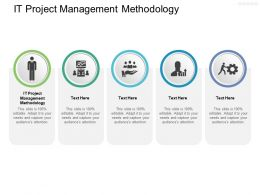 IT Project Management Methodology Ppt Powerpoint Presentation Topics Cpb