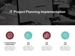 IT Project Planning Implementation Ppt Powerpoint Presentation Summary Icons Cpb