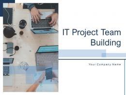 IT Project Team Building Powerpoint Presentation Slides