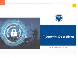 IT Security Operations Powerpoint Presentation Slides