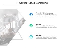 IT Service Cloud Computing Ppt Powerpoint Presentation Model Tips Cpb