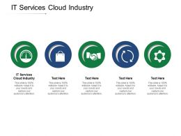 It Services Cloud Industry Ppt Powerpoint Presentation Icon Picture Cpb