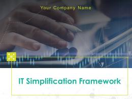 It Simplification Framework Powerpoint Presentation Slides