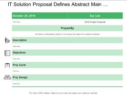 It Solution Proposal Defines Description Objectives Project Cycle And Design