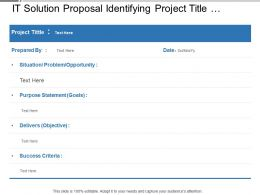 It Solution Proposal Identifying Project Title Statement Deliverables And Success Criteria