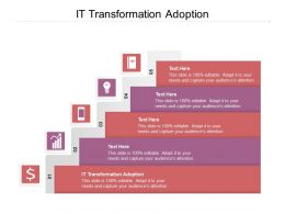 IT Transformation Adoption Ppt Powerpoint Presentation Icon Graphics Cpb