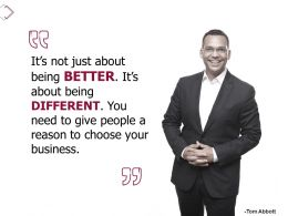 Its Not Just About Being Better Its About Being Different Ppt Powerpoint