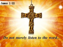 James 1 22 So Do Not Merely Listen Powerpoint Church Sermon