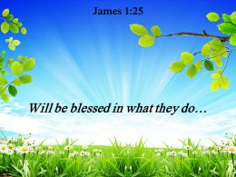 James 1 25 Will Be Blessed In What Powerpoint Church Sermon