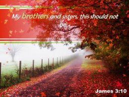 James 3 10 My Brothers And Sisters Powerpoint Church Sermon