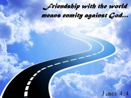 James 4 4 Friendship With The World Powerpoint Church Sermon