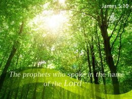 James 5 10 The Prophets Who Spoke Powerpoint Church Sermon