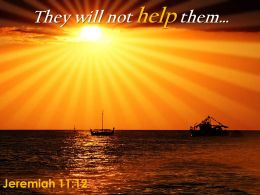 Jeremiah 11 12 They Will Not Help Them Powerpoint Church Sermon
