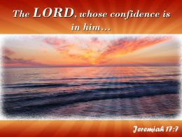 Jeremiah 17 7 The LORD Whose Confidence Is In Powerpoint Church Sermon