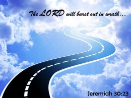 Jeremiah 30 23 LORD Will Burst Out In Wrath Powerpoint Church Sermon